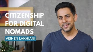 We're Offering Citizenship For Digital Nomads | Vishen Lakhiani