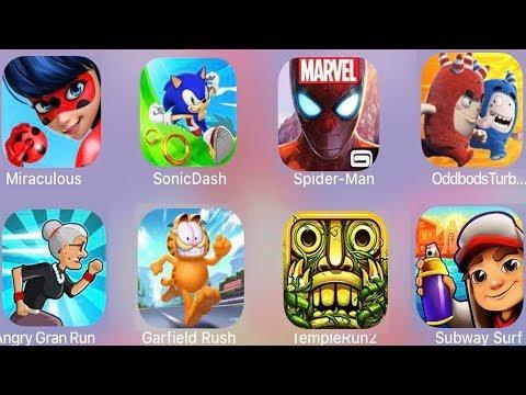 AngryGranRun,Garfield Rush,SubwaySurf,Spiderman Unlimited,Oddbods,Temple Run 2,Miraculous Lady,Sonic |