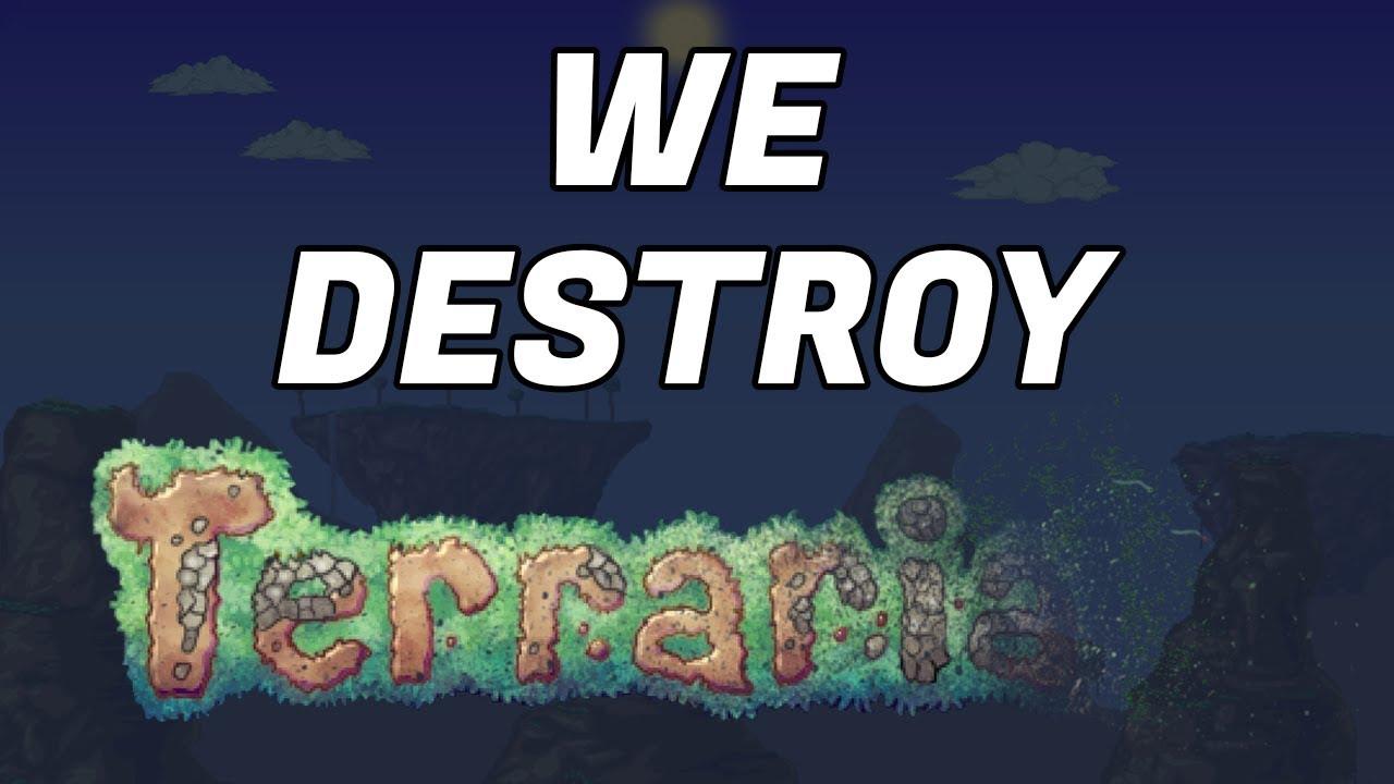 Destroying a Terraria World