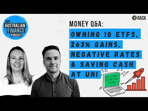 Q&A: Owning 10 ETFs, 263% gains, negative rates & saving cash at uni