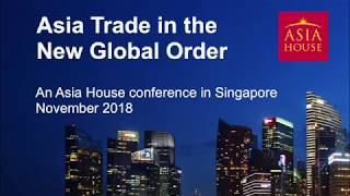 Asia Trade in the New Global Order | Singapore 2018 Highlights