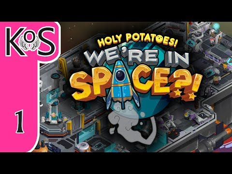 Holy Potatoes! We're in Space?! Ep 1: THE SPUDNIK SWEETHEART - Let's Play, Gameplay