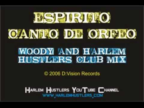 Espirito - Canto de Orfeo (Woody and Harlem Hustlers Club Mix)