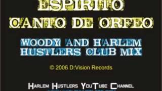 Espirito - Canto de Orfeo (Woody and Harlem Hustlers Club Mix)