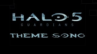 HALO 5: Guardians Main Theme Song - [FULL 1080p]