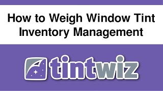 How To Weigh Window Tint - Inventory Management
