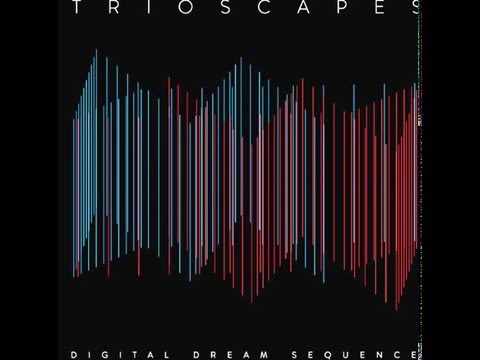 TRIOSCAPES - Digital Dream Sequence FULL ALBUM
