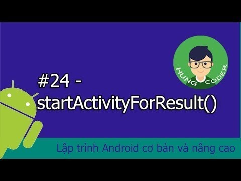 #24 – startActivityForResult | Lập trình Android cơ bản và nâng cao | Hùng Coder