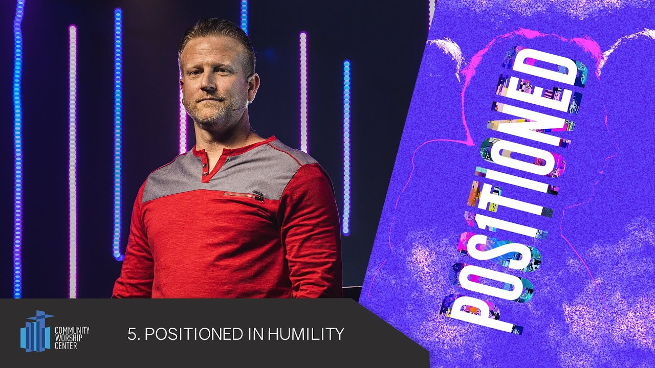 Positioned In Humility | Positioned | Pastor Keith Deal