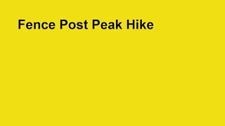Most Unique Hike in the USA: Fence Post Peak