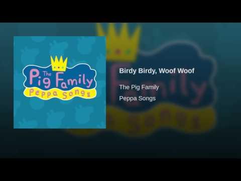 Birdy Birdy, Woof Woof