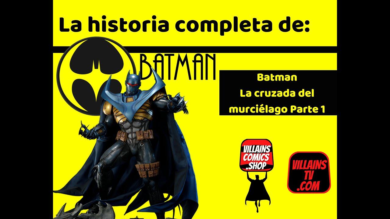 Batman La Cruzada del murciélago Parte 1