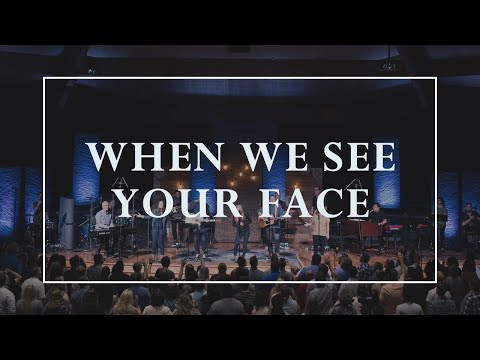 When We See Your Face • Prayers of the Saints Live