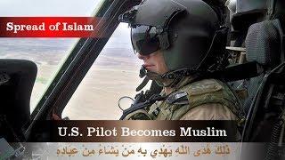 ضابط طيران أمريكي بالقوات الخاصة يعتنق الإسلام - American Special Forces Pilot Converts to Islam