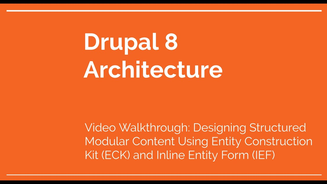 Drupal 8 Architecture: Video Tour for Designing Structured