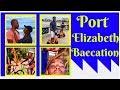 Travel Vlog || Port Elizabeth South Africa || Creating Memories || Part 2