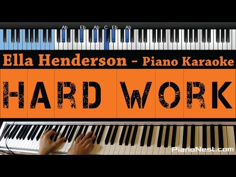 Ella Henderson - Hard Work - LOWER Key (Piano Karaoke / Sing Along / Cover with Lyrics)