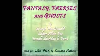 Fantasy, Faeries and Ghosts (FULL Audiobook)