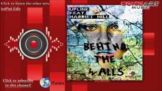 Uplink feat. Harriet Hill - Behind the Walls (Radio Edit) CLUBSOUNDS VOL. 74