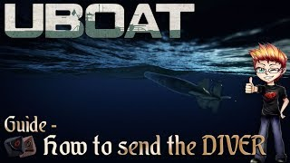 U Boat Guide - How to send the Diver