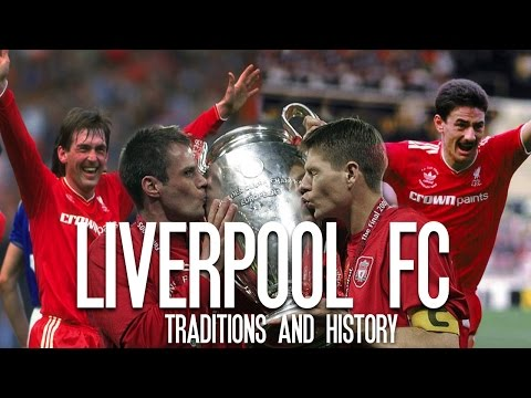 Liverpool FC - Traditions and History