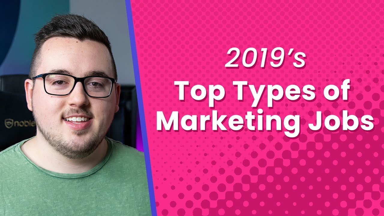 2019's Top Types of Marketing Jobs