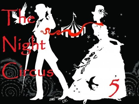 The Night Circus by Erin Morgenstern - Part Five