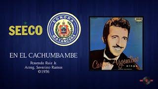 Carlos Argentino & Sonora Matancera - En El Cachumbambe (©1956)