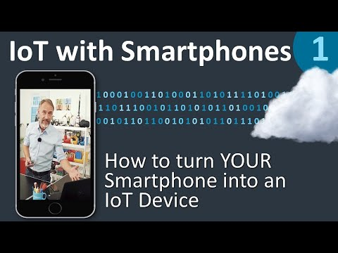 Turn YOUR SMARTPHONE into an IoT device in only 1 minute - IoT with Smartphones 1/5