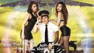 o phuong do hay tha thu cho anh remix - lam chan khang audio official