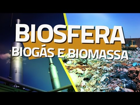 Biosfera - Episódio:: BIOGÁS E BIOMASSA