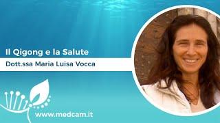 Il Qigong e la Salute [...] - Dott.ssa Maria Luisa Vocca