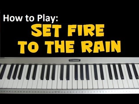 How To Play Set Fire To The Rain By Adele Piano Tutorial