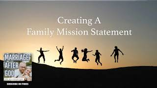 We Create A Family Mission Statement