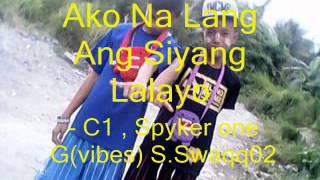 Ako Nalang Ang Lalayo CurseOne , Spyker one