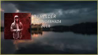 DJ Helder- Zaraganhada (Original) 2018