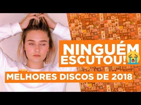 TOP 10 - DISCOS DE 2018 QUE NINGUÉM DEU MORAL!