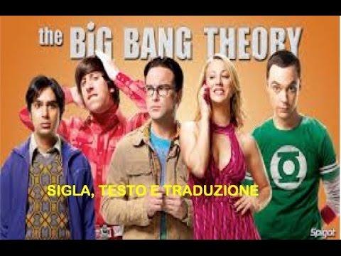 THE BIG BANG THEORY SIGLA, TRADUZIONE + TESTO