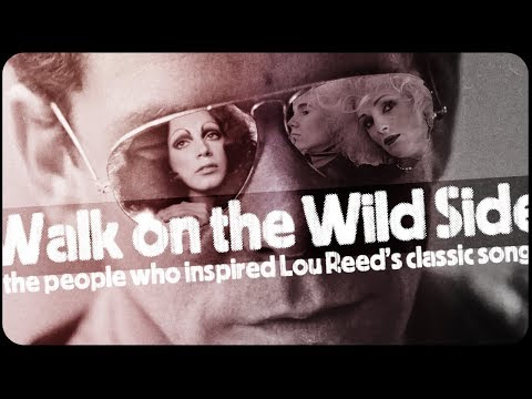 Walk on the Wild Side: The People who Inspired Lou Reeds Classic Song