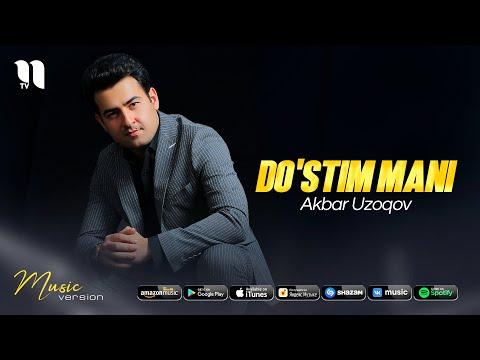 Akbar Uzoqov - Do'stim mani