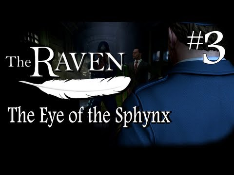 The Raven : Legacy of a Master Thief, Eye of the Sphynx, walkthrough part 3