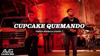 Cupcake Quemando - Fuerza Regida & Legado 7 | Corridos 2019