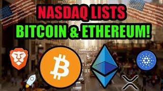Nasdaq Lists Bitcoin & Ethereum! Coinbase Lists Ripple XRP! Cardano in India! BAT News!