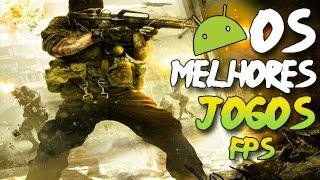TOP 10  MELHORES JOGOS de FPS ONLINE/OFFLINE para ANDROID 2015