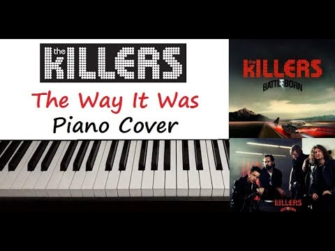 """The Killers - """" The Way It Was """" Piano Cover"""