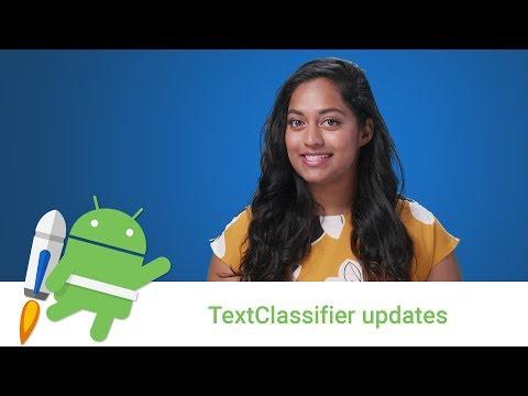 Android Jetpack: TextClassifier Updates