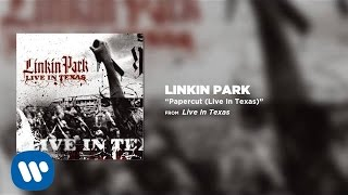 Papercut [Live in Texas] - Linkin Park