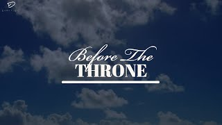 Before The THRONE: 1 Hour Deep Prayer Music | Prophetic Intercession Instrumental | Soaking Worship