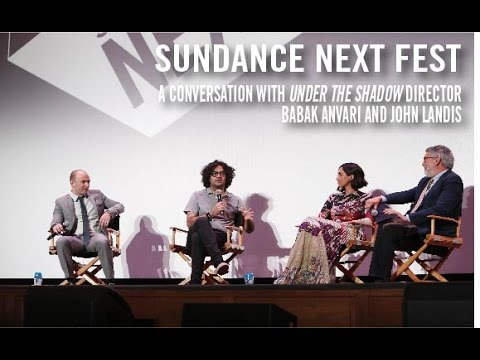 Sundance NEXT FEST 2016: Under the Shadow Director Babak Anvari Talks with John Landis