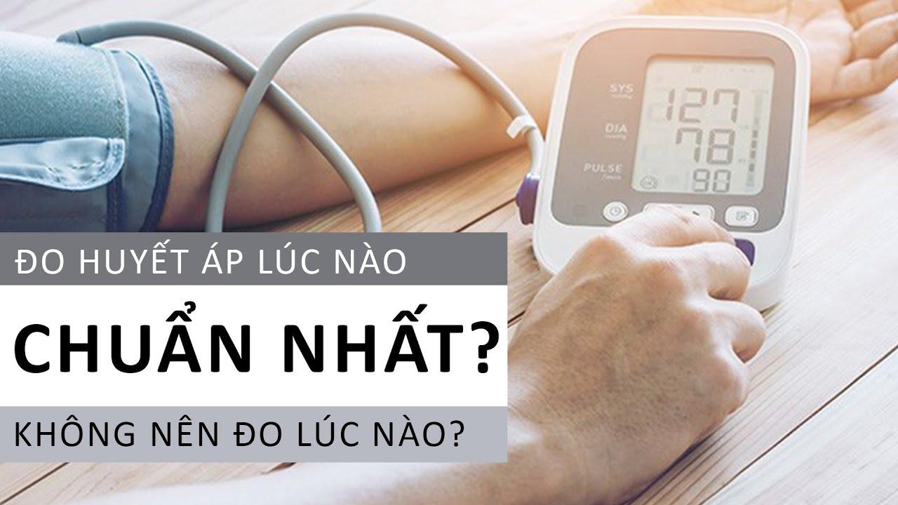 Đo huyết áp lúc nào chuẩn nhất? Không nên đo lúc nào? BS Nguyễn Văn Phong, Vinmec Times City